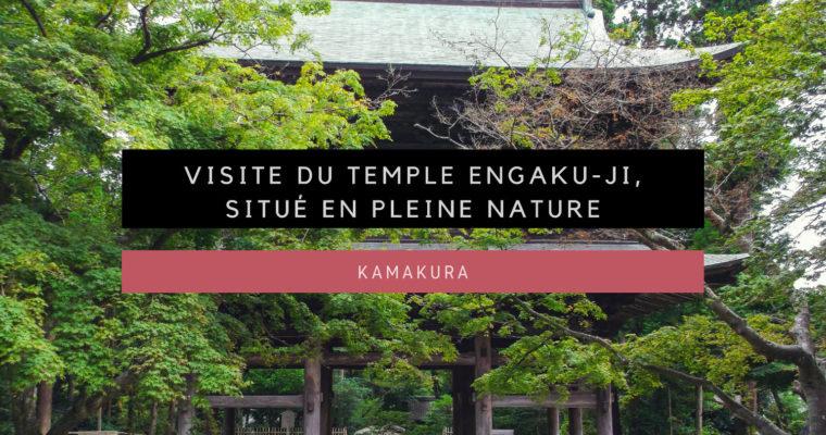 <h1>[Kamakura] Visite du temple Engaku-ji</h1>