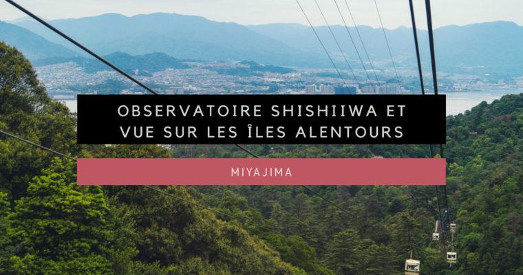 <h1>[Miyajima] Observatoire Shishiiwa et vue sur les îles alentours</h1>