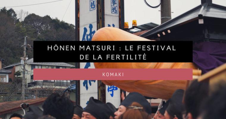 <h1>[Komaki] Hônen Matsuri : le festival de la fertilité</h1>