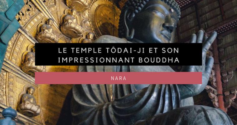 <h1>[Nara] Le temple Tôdai-ji et son immense Bouddha</h1>