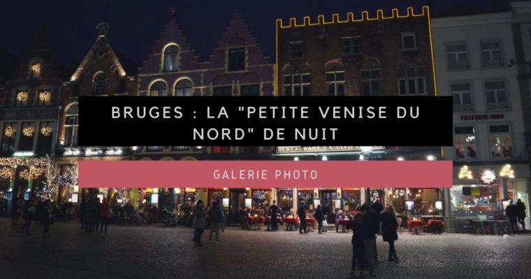 """<h1>[Galerie Photo] Bruges, la """"Petite Venise du Nord"""" de nuit</h1>"""