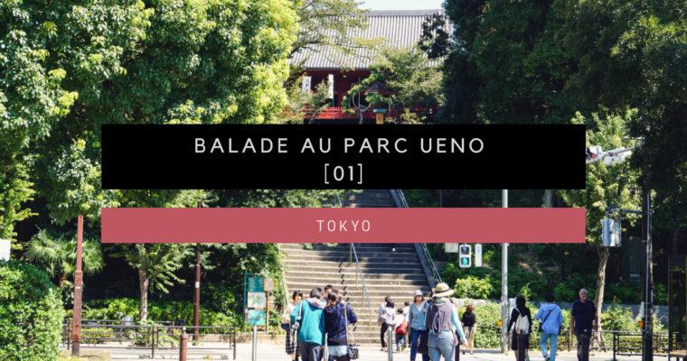 <h1>[Tokyo] Balade au Parc Ueno [Partie 01]</h1>