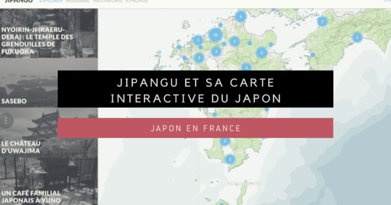 <h1>Jipangu et sa carte interactive du Japon</h1>