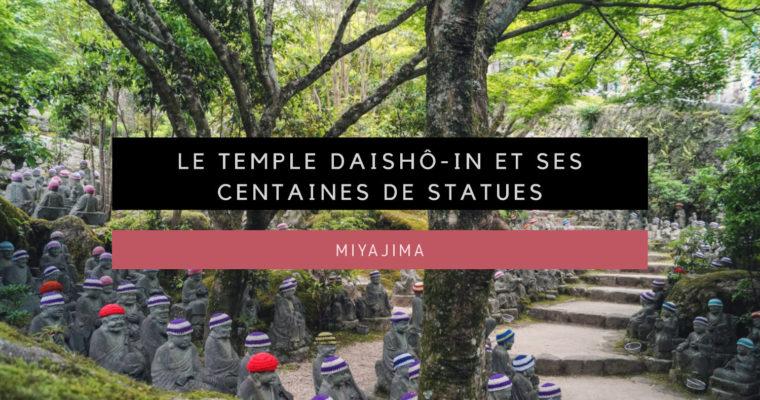 <h1>[Miyajima] Le temple Daishô-in et ses centaines de statues</h1>