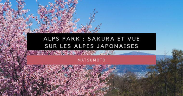 <h1>[Matsumoto] Alps Park : Sakura et vue sur les Alpes Japonaises</h1>