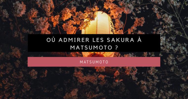 <h1>[Matsumoto] Où admirer les Sakura à Matsumoto?</h1>