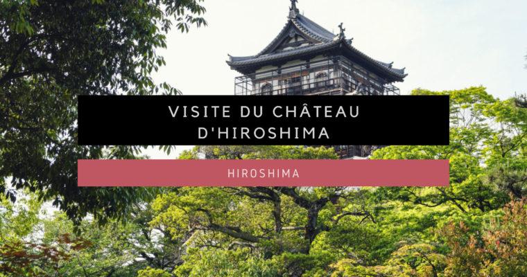 <h1>[Hiroshima] Visite du Château d'Hiroshima</h1>