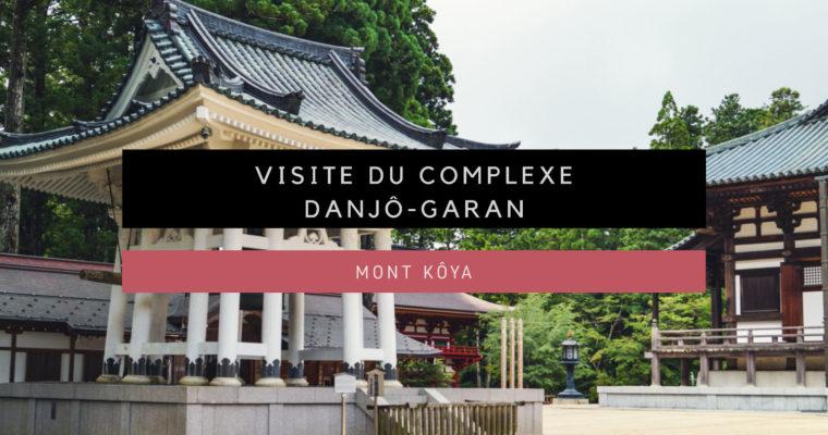 <h1>[Mont Kôya] Le complexe Danjô-garan</h1>