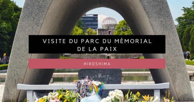<h1>[Hiroshima] Visite du Parc du mémorial de la paix</h1>