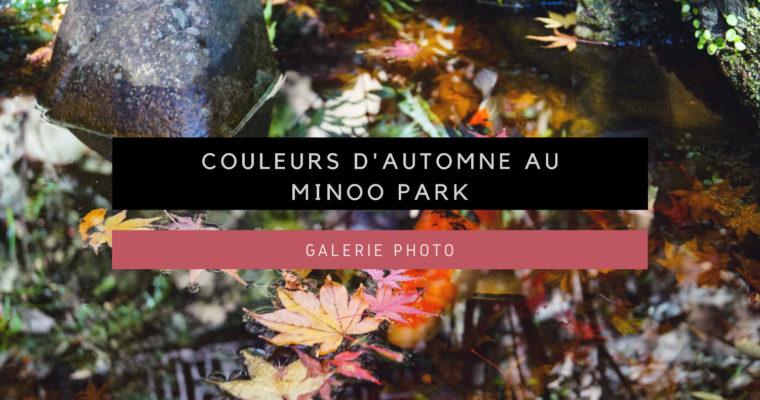 <h1>[Galerie Photo] Couleurs d'automne au Minoo Park</h1>