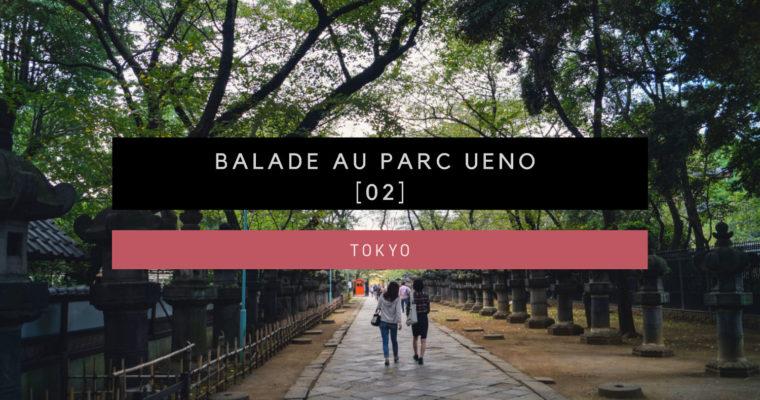<h1>[Tokyo] Balade au Parc Ueno [Partie 02]</h1>