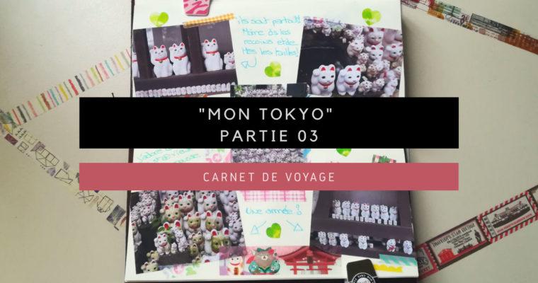 """<h1>[Carnet de Voyage] """"Mon Tokyo"""" Partie 03</h1>"""