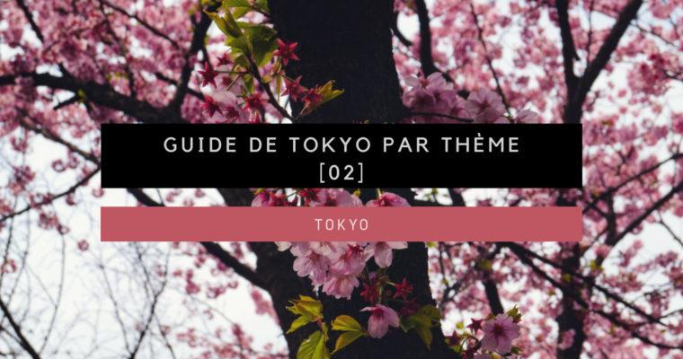 Guide de Tokyo par thème [Partie 02]