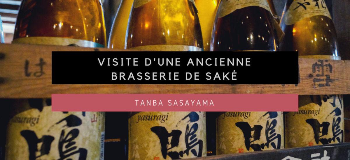 [Tanba Sasayama] Visite d'une ancienne brasserie de Saké