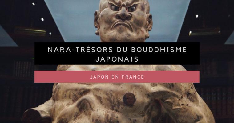 <h1>[Le Japon en France] Nara-Trésors du Bouddhisme Japonais</h1>