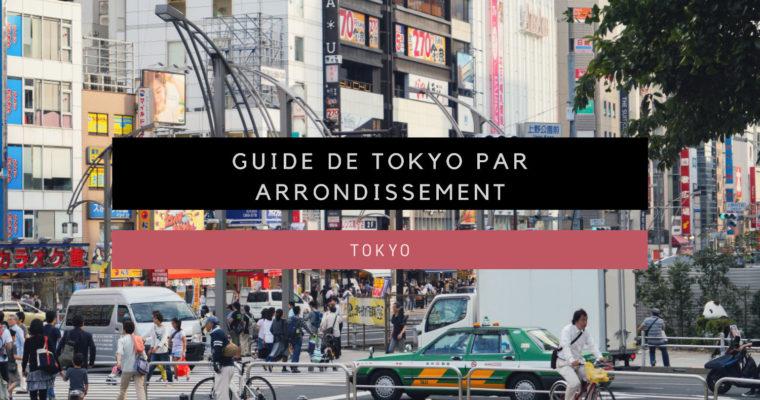 <h1>Guide de Tokyo par Arrondissement</h1>