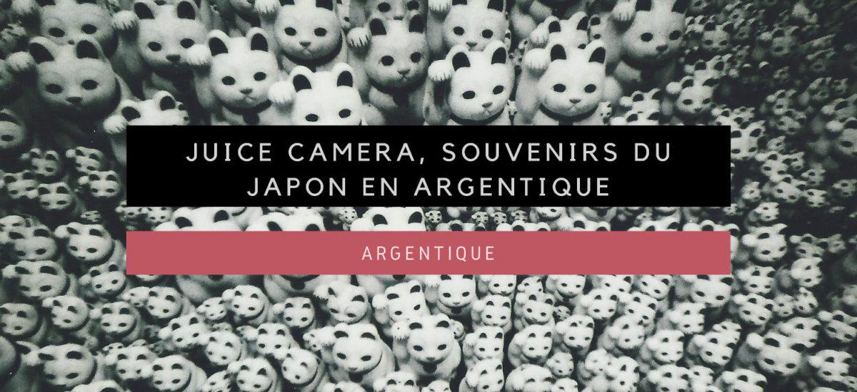 [Argentique] Juice Camera, souvenirs du Japon en Argentique