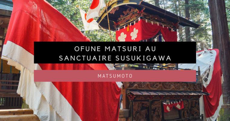 <h1>[Matsumoto] Ofune Matsuri au sanctuaire Susukigawa-jinja</h1>