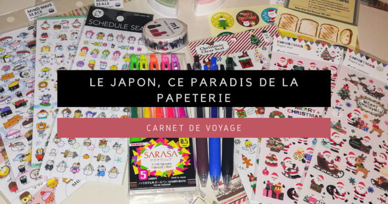 <h1>[Carnet de Voyage] Le Japon, ce paradis de la Papeterie</h1>