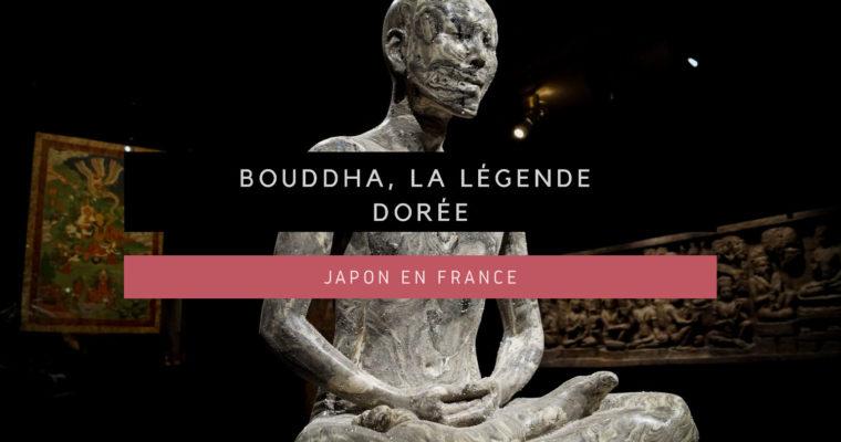 <h1>[Le Japon en France] Bouddha, la légende dorée</h1>