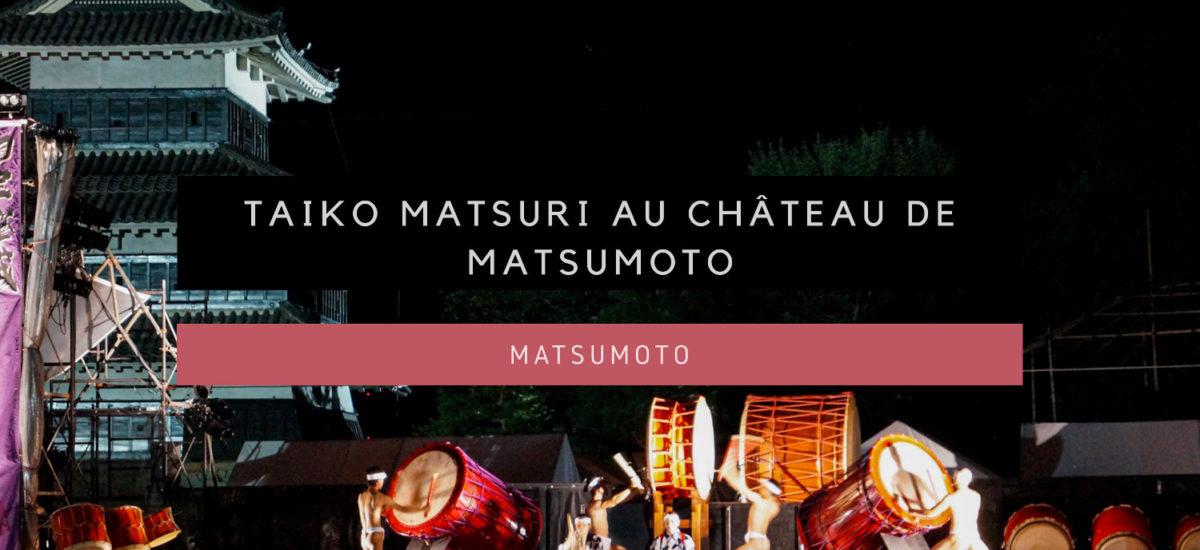 [Matsumoto] Taiko Matsuri au château de Matsumoto