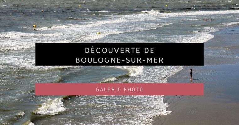 <h1>[Galerie Photo] Découverte de Boulogne-sur-mer</h1>
