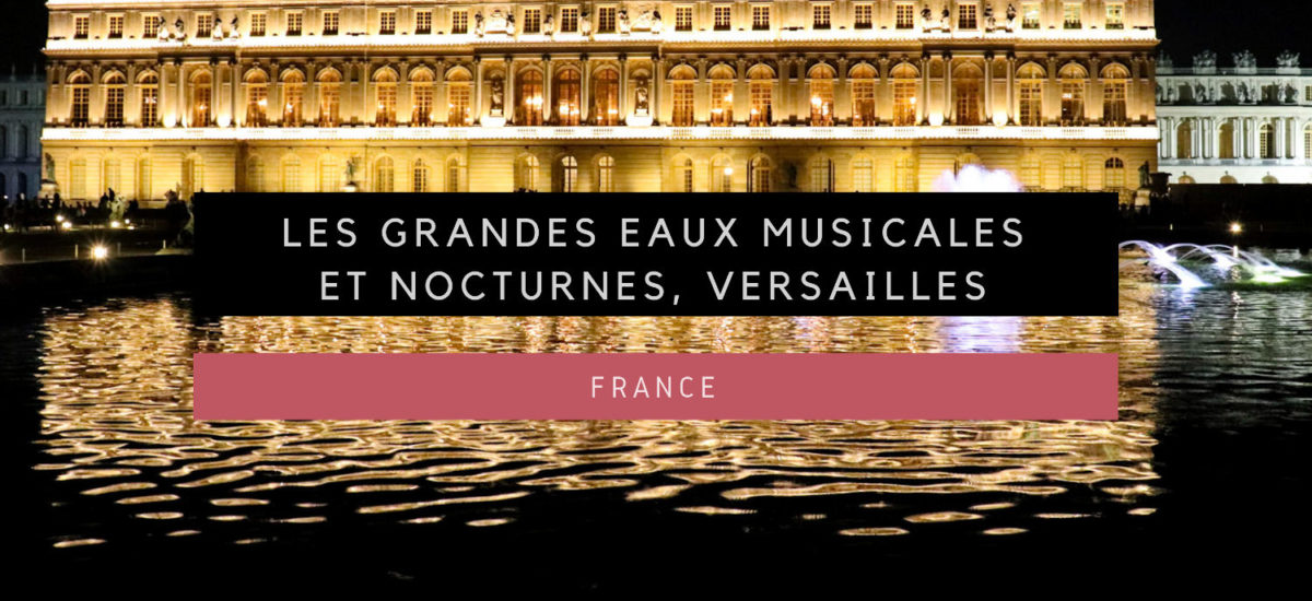 [France] Grandes eaux musicales et nocturnes au château de Versailles