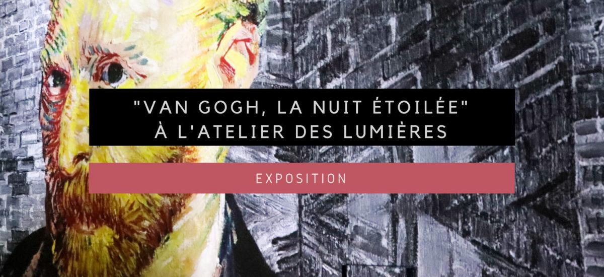 """[Exposition] """"Van Gogh, la nuit étoilée"""" à l'Atelier des Lumières"""