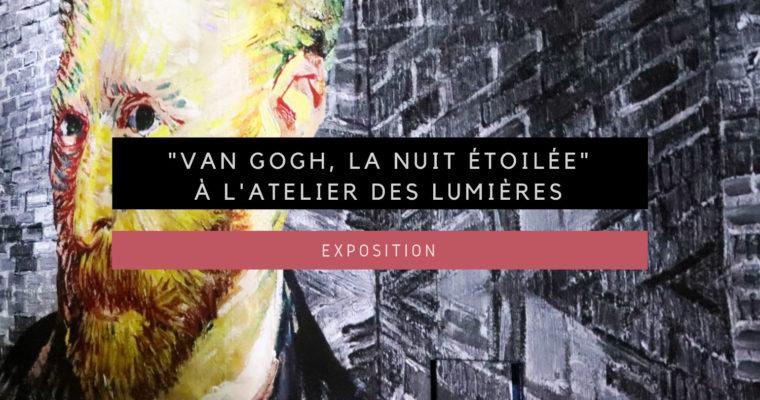 """<h1>[Exposition] """"Van Gogh, la nuit étoilée"""" à l'Atelier des Lumières</h1>"""