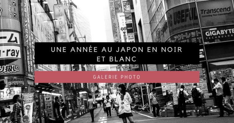 <h1>[Galerie Photo] Une année au Japon en noir et blanc</h1>