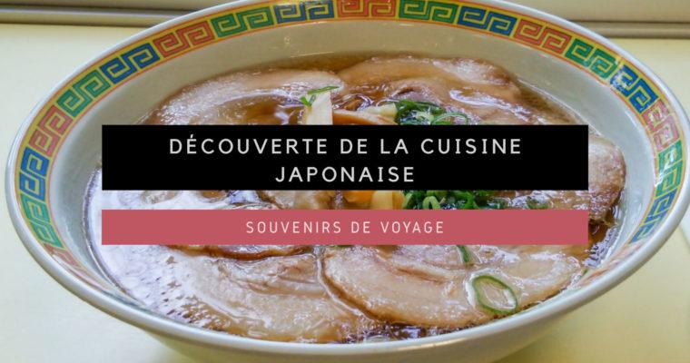 <h1>[Souvenirs de Voyage] Découverte de la cuisine japonaise</h1>