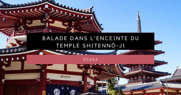 <h1>[Ôsaka] Balade dans l'enceinte du temple Shitennô-ji</h1>