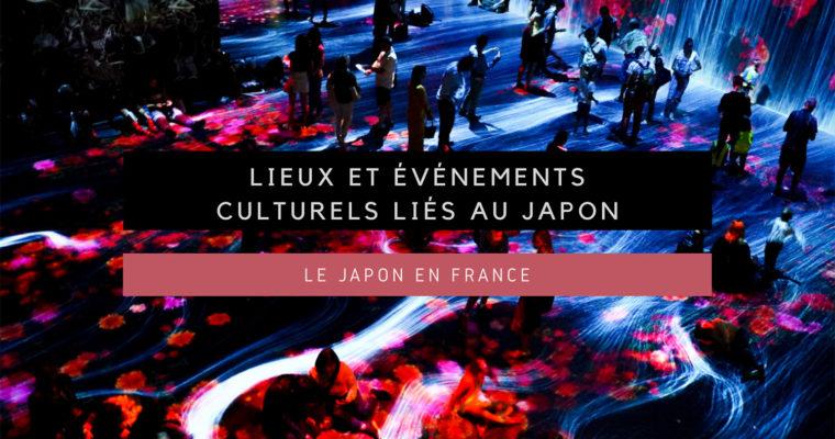 <h1>[Le Japon en France] Lieux et événements culturels en lien avec le Japon</h1>