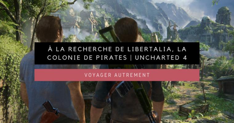 <h1>[Voyager Autrement] À la recherche de Libertalia, la mythique colonie de pirates | Uncharted 4</h1>
