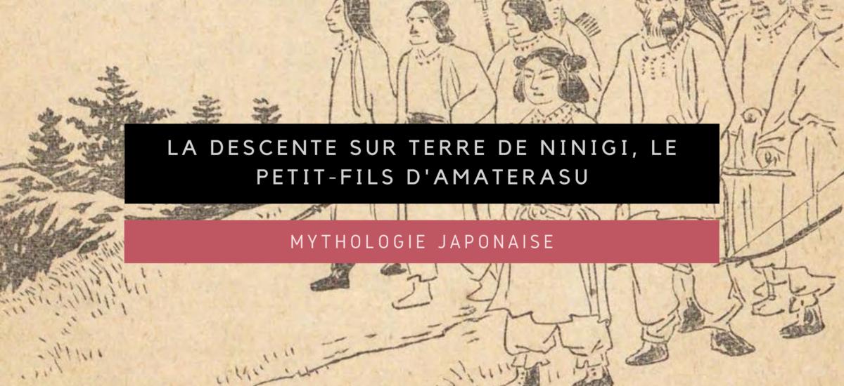[Mythologie Japonaise] Tenson Kôrin, la descente sur terre de Ninigi le petit-fils d'Amaterasu