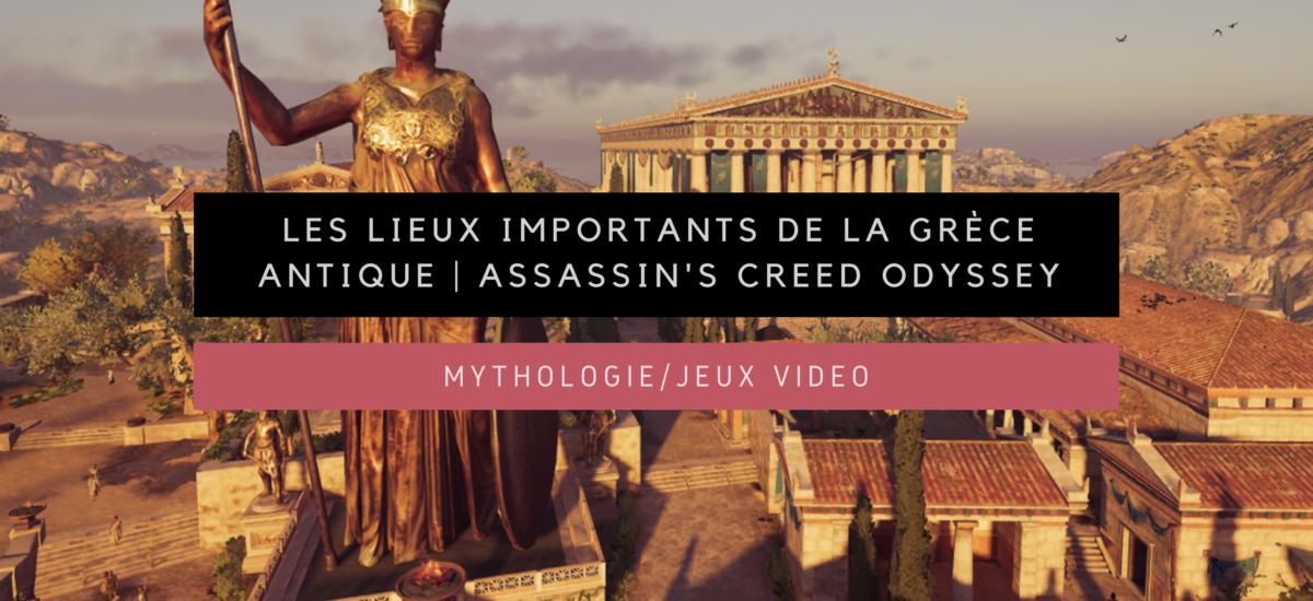 [Mythologie/Jeux vidéo] Les lieux importants de la Grèce antique | Assassin's Creed Odyssey