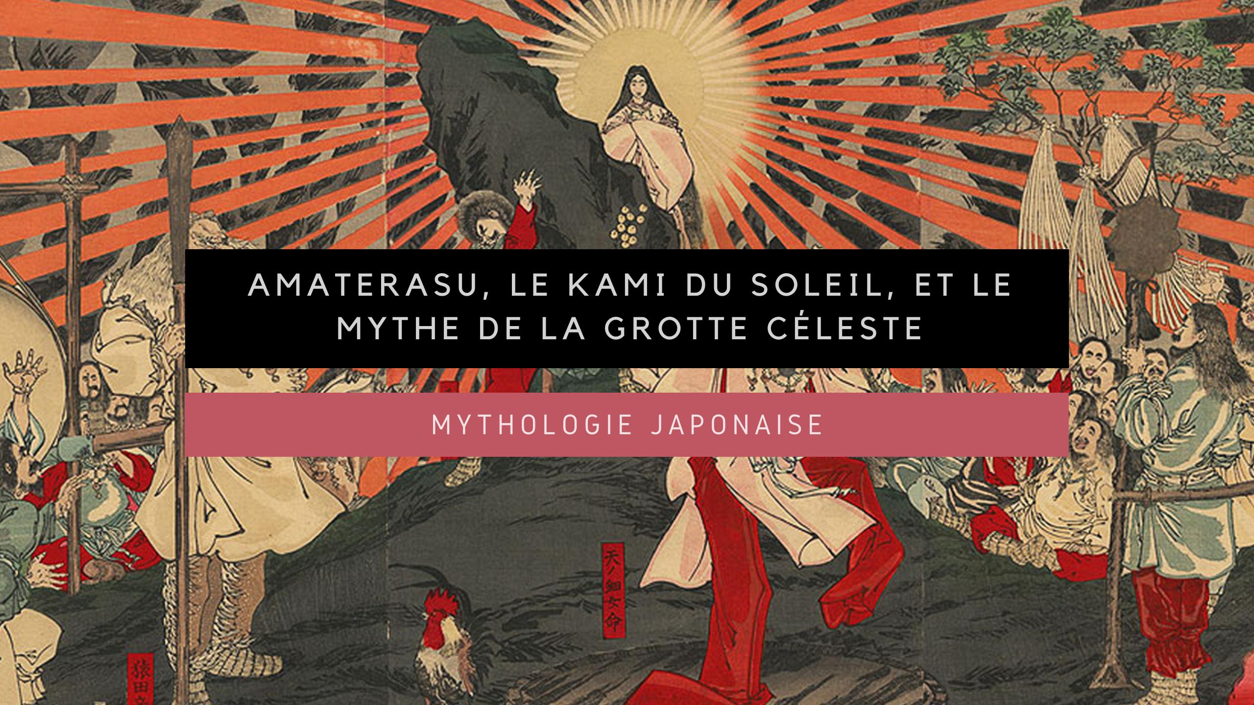 <h1>[Mythologie japonaise] Amaterasu, le kami du soleil, et le mythe de la grotte céleste</h1>
