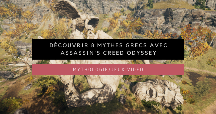 <h1>[Mythologie/Jeux vidéo] Découvrir huit mythes grecs avec Assassin's Creed Odyssey</h1>
