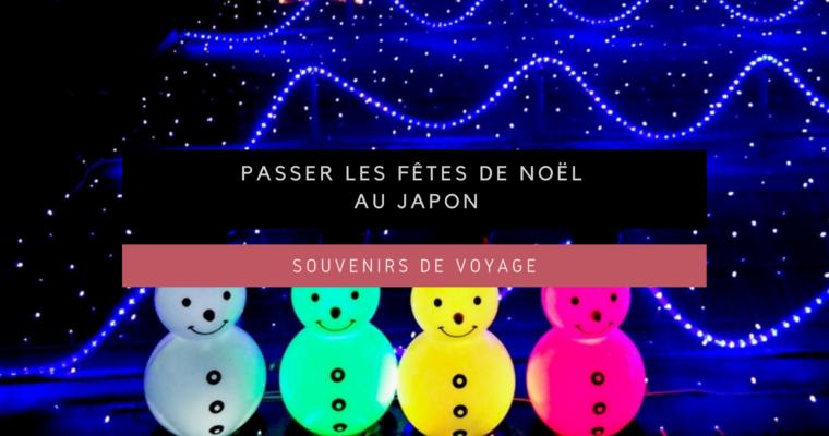 <h1>[Souvenirs de Voyage] Passer les fêtes de Noël au Japon</h1>