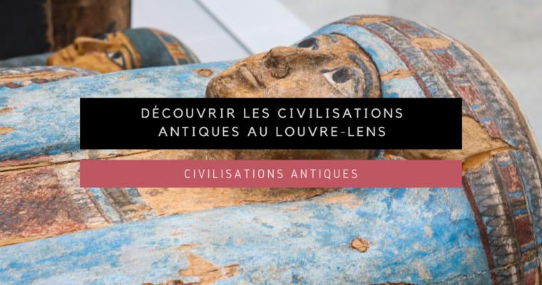 <h1>[Civilisations antiques] Découvrir lescivilisations antiques avec la Galerie du temps du Louvre-Lens</h1>